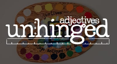 Adjectives Unhinged Workshops