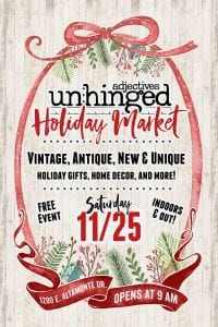Unhinged Holiday Market is November 25, 2017