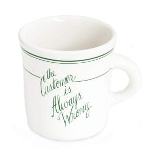The Customer Is Always Wrong Coffee Mug
